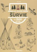 Le guide de la survie en 1500 dessins