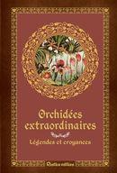 Orchidées extraordinaires : Légendes et croyances