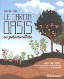 Le jardin oasis en permaculture N.E.