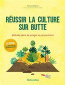 Réussir la culture sur butte : Méthode phare du potager en permaculture N.E.