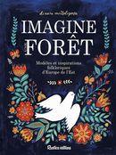 Imagine une forêt, modèles et inspirations folkloriques d'Europe de l'Est