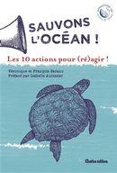 Sauvons l'océan! Les 10 actions pour (ré)agir!