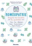 Homéopathie : Soignez les troubles du quotidien