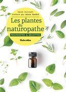 Les plantes du naturopathe : propriétés et recettes