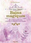 Bains magiques : Mes rituels magiques