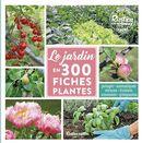 Jardin en 300 fiches plantes Le