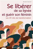 Se libérer de sa lignée et guérir son féminin : Les 39 clés de transformation