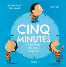 Cinq minutes (C'est long) (Ah, tien, non) (Euh... si!)