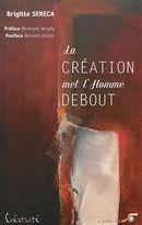 La création met l'Homme debout