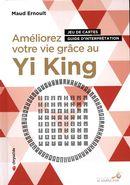 Améliorez votre vie grâce au Yi King : Jeu de cartes - Guide d'interprétation