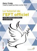 Le tutoriel de l'EFT officiel : Votre liberté émotionnelle au quotidien