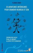 35 aventures intérieures pour grandir heureux et zen : Sophrologie facile pour les enfants ...