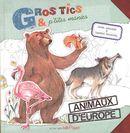 Gros Tics & p'tites manies 03 : Animaux d'Europe