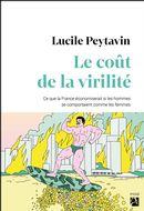 Le coût de la virilité : Ce que la France économiserait si les hommes se comportaient comme les ...