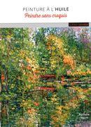 Peinture à l'huile : Peindre sans croquis