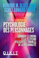 Psychologie des personnages : Comment le cinéma et la télévision utilisent les troubles de la...