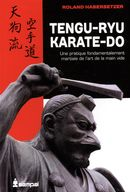 Tengu-ryu karaté-do  Une pratique fondamentalement martiale