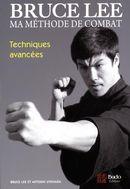 Bruce Lee  : Ma méthode de combat 04 : Techniques avancées