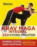 Krav maga intégral : 250 techniques d'auto-défense et de combat au corp-à-corps