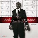 Boxe, Souleymane M'baye : Le Sénégaulois