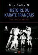 Histoire du karaté français : 1951-1976 - Les origines