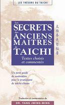 Les secrets des anciens maitres de taichi : textes choisis et commentés