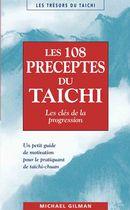 Les 108 préceptes du taichi : Les clés de la progression