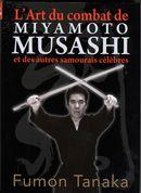 L'art du combat de Miyamoto Musashi et des autres samouraïs célèbres