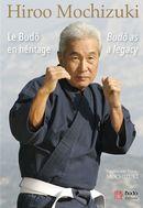 Hiroo Mochizuki : Le Budô en héritage