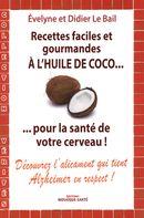 Recettes faciles et gourmandes à l'huile de coco...