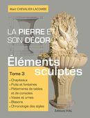 La pierre et son décor 03 : Eléments sculptés