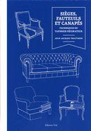 Sièges, fauteuils et canapés : Techniques du tapissier décorateur N.E.