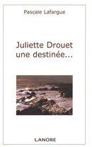 Juliette Drouet une destinée...