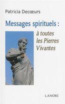 Messages spirituels, à toutes les Pierres Vivantes