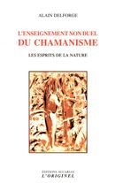 L'enseignement non duel du chamanisme : Les esprits de la nature