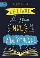 Le livre le plus nul de la bibliothèque
