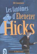 Les fantôme d'Ebenezer Hicks 01 : Esprit, es-tu là?