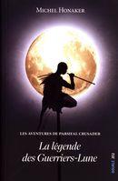 Les aventures de Parsifal Crusader : La légende des Guerriers-Lune