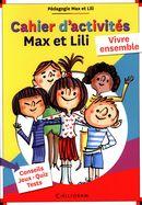 Cahier d'activités Max et Lili : Vivre ensemble