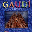 Gaudi : Le génie et son art