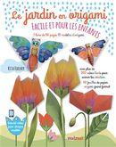 Le jardin en origami : Facile et pour les enfants