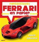 Fantastiques Ferrari en papier