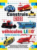 Construis 40 Véhicules LEGO faciles et pour les enfants