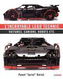 L'incroyable Lego Technic : Voitures, camions, robots etc.