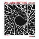 24 Labyrinthes - quand le piège devient évasion