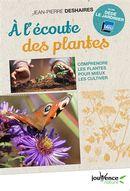 À l'écoute des plantes : comprendre les plantes pour mieux les cultiver