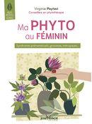 Ma phyto au féminin : Syndromes prémenstruels, grossesse, ménopause...
