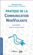 Pratique de la Communication NonViolente : Établir de nouvelles relations N.E.