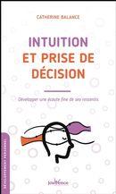 Intuition et prise de décision : Développer une écoute fine de ses ressentis