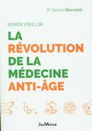 Aimer vieillir : La révolution de la médecine anti-âge
